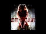 «Stay Alive -  спецеально для фильма